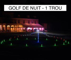 GOLF DE NUIT 1 TROU